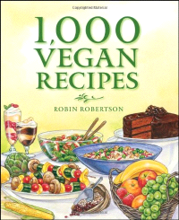 Robin Robertson: 1,000 Vegan Recipes