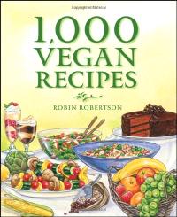 Robin Robertson: 1,000 Vegan Recipes