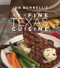 Jon Bonnell:  Fine Texas Cuisine
