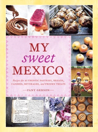 Fany Gerson: My Sweet Mexico