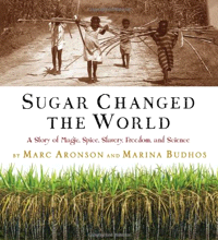 Aronson & Budhos: Sugar Changed the World