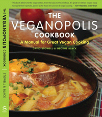 Stowell & Black:  Veganopolis Cookbook