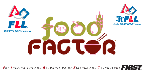 Join the FIRST LEGO League's Food Factor Challenge!