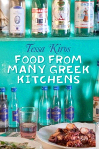 Tessa Kiros: Foods From Many Greek Kitchens