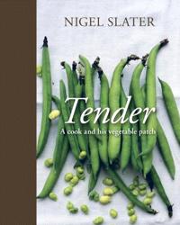 Nigel Slater: Tender