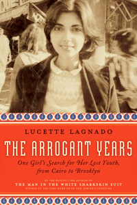 The Arrogant Years, by Lucette Lagnado
