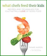 What Chefs Feed Their Kids, by Fanae Aaron