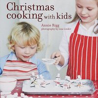 Christmas Cooking with Kids, by Annie Rigg