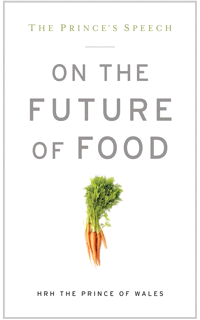 The Future of Food, by HRH Prince Charles