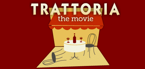 Foodie Movie: Trattoria