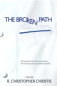 Broken Path by R. Christopher Christie