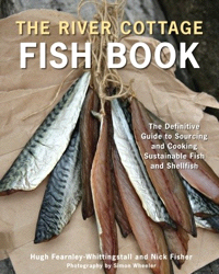 The River Cottage Fish Book, by Hugh Fearnley-Whittingstall