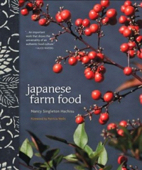 Japanese Farm Food, by Nancy Singleton Hachisu
