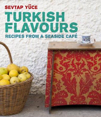 Turkish Flavors by Sevtap Yuce