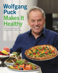 Wolfgang Puck Makes It Healthy