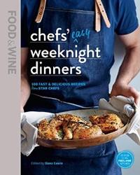 Chef's Easy Weeknight Dinners by Dana Cowen