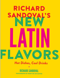 New Latin Flavors by Richard Sandoval
