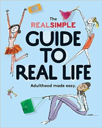 The Real Simple Guide to Real Life by Noelle Howey