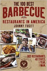 100 Best Barbecue Restaurants in America by Johnny Fugitt