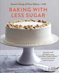 Baking with Less Sugar by Joanne Chang