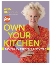 Own Your Kitchen by Anne Burrell