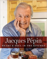 Heart & Soul in the Kitchen by Jacques Pepin