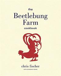 Beetlebung Farm Cookbook by Chris Fischer