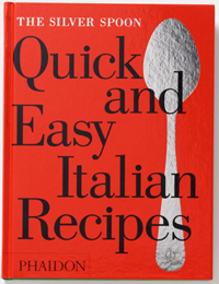 Silver Spoon:  Quick and Easy Italian Recipes