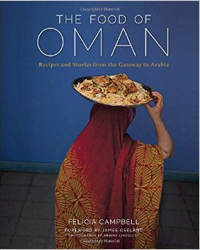The Food of Oman by Felicia Campbell