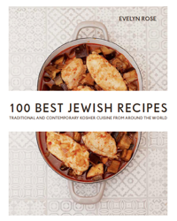 100 Best Jewish Recipes by Evelyn Rose with Judi Rose