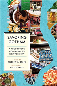 Savoring Gotham by Andrew F Smith